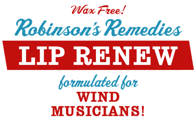 Robinson's Remedies Lip Renew - Wax Free! - Formulated for Wind Musicians!